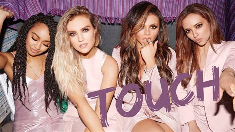 Little Mix    Touch (lyrics) Chords