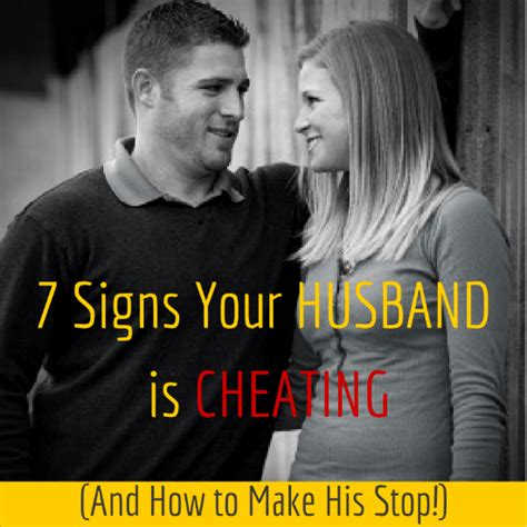 signs your spouse is 7 signs your husband is cheating