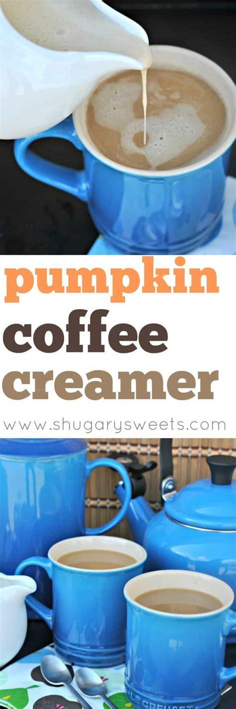 I love the flavors and scents that fall brings, especially pumpkin. Pumpkin Coffee Creamer - Shugary Sweets | Pumpkin coffee creamer, Coffee creamer recipe, Pumpkin ...