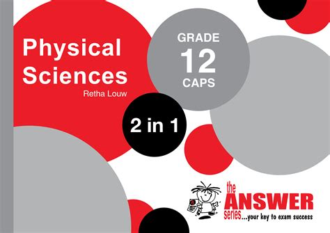 Grade 12 Physical Sciences 2 In 1 Caps  The Answer Series