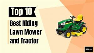 Top 10 Best Buy Riding Lawn Mowers Review And Buying Guide