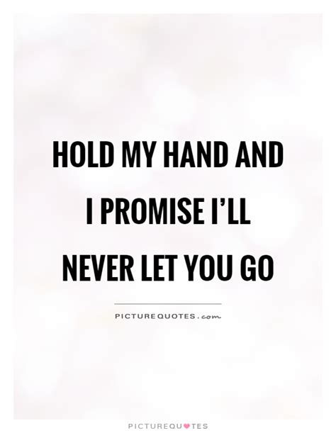 I Promise To Hold Your Hand Quotes