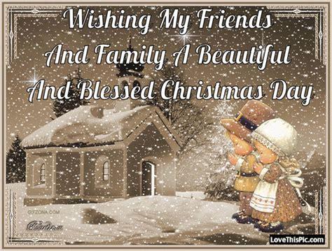 wishing  friends  family  beautiful christmas day