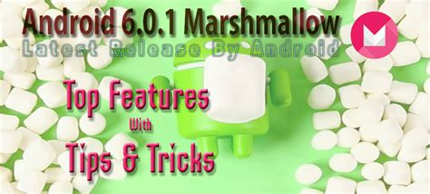 android 6 0 features android 6 0 1 marshmallow top features with tips tricks