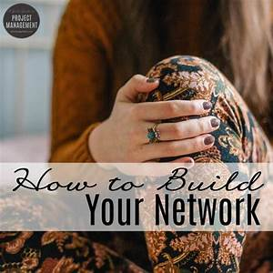 How To Build Your Project Management Network  U2022 Girl U0026 39 S
