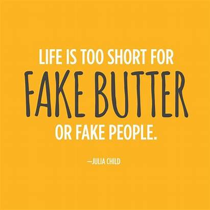 Quotes Short Julia Fake Inspirational Too Butter