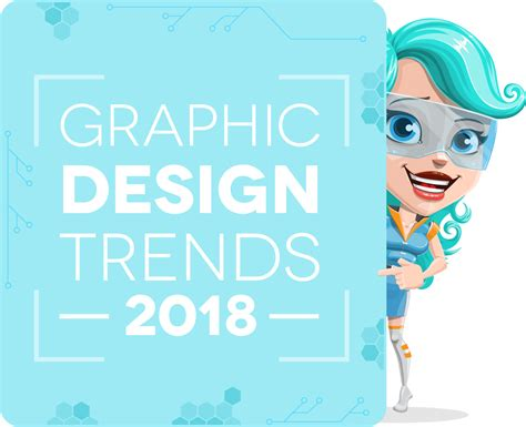 top graphic design trends 2018 the ultimate guide