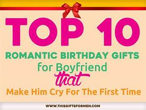 15 Romantic Birthday Gifts for Boyfriend That Make Him Cry ...