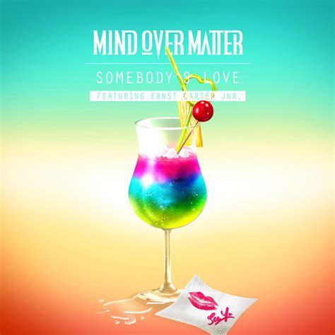 mind  matter somebodys love lyrics genius lyrics