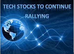 Tech Stocks Continue Rally  Sector Not Overvalued