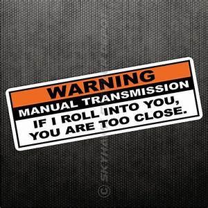 Warning Manual Transmission Funny Bumper Sticker Vinyl