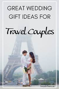 the ultimate guide to wedding gifts for travel couples With wedding gift for couple