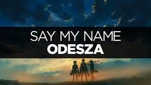 Say My Name : lyrics odesza say my name ft zyra youtube ~ Eleganceandgraceweddings.com Haus und Dekorationen