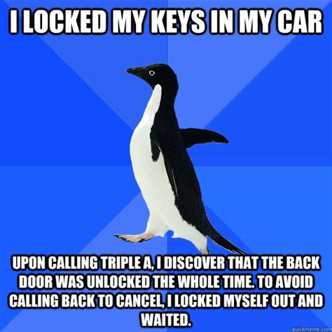 Car Keys Meme - i locked my keys in my car upon calling triple a i discover that the back door was unlocked the