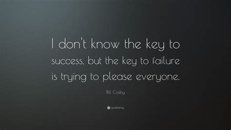 bill cosby quote  dont   key  success
