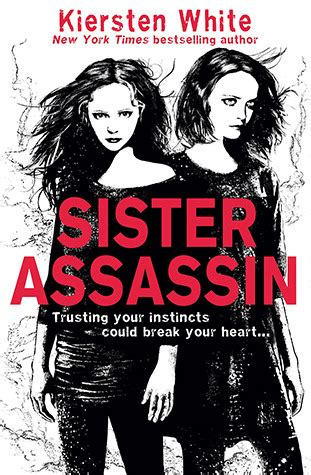 sister assassin sister assassin   kiersten white reviews discussion bookclubs lists
