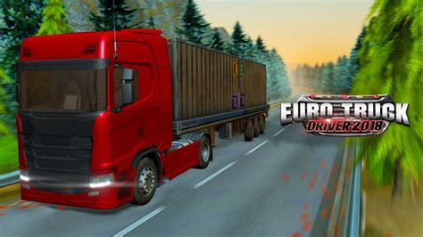 Download Euro Truck Driver 2018 Apk Mod Unlimited Money