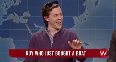 Guy Who Just Bought A Boat by Guy Who Just Bought A Boat Gifs Find Share On Giphy