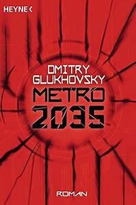Bestseller Romane 2017 : metro 2035 roman metro romane band 3 mein lesetipp ~ Jslefanu.com Haus und Dekorationen