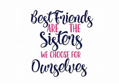 Friends Sisters Choose Ourselves
