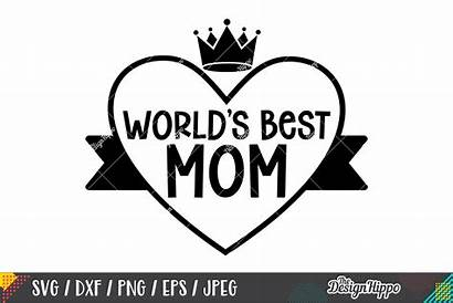 Mom Svg Worlds Quotes Cricut Designs Dxf