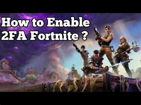 enable fa  fortnite psxboxswitchpcmobile