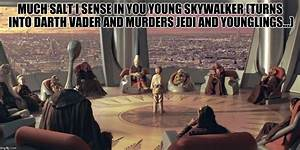Image Tagged In Anakin Skywalker Jedi Council Imgflip
