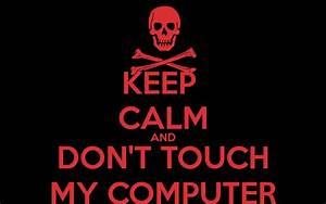 Don 39 t Touch My Computer Wallpaper WallpaperSafari