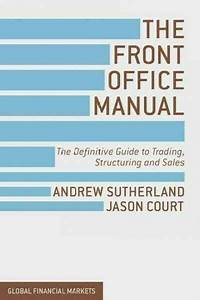 Global Financial Markets Ser   The Front Office Manual