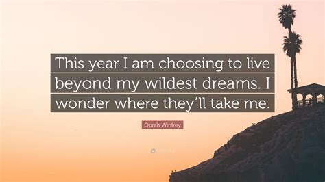 Oprah Winfrey Quote: This year I am choosing to live