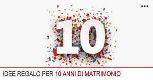 Idee Regalo Per I 10 Anni Di Matrimonio