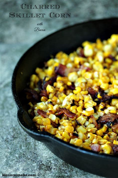 You can make this after supper, and eat it the next morning it really is that easy to throw together. Charred Skillet Corn with Bacon