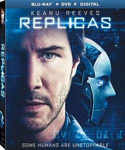 Replicas DVD Release Date April 16, 2019