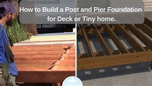 How To Build A Post And Pier Foundation For Deck Or Tiny