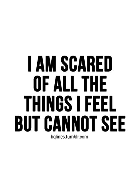 i wanna tell you how i feel but i m scared fear quote quotespictures com