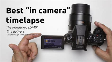 Best in camera time-lapse. The Panasonic LUMIX line ...