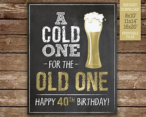 A, Cold, One, For, The, Old, One, 40th, Birthday, Sign, Happy, 40th