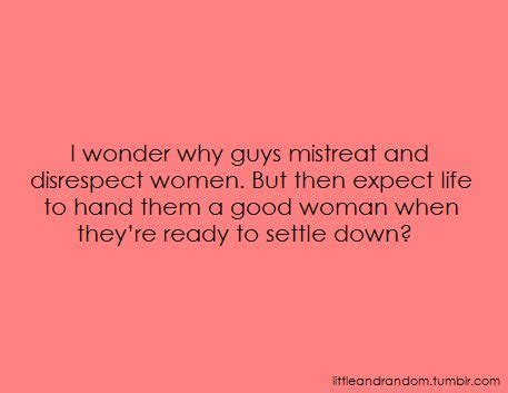 Men Who Disrespect Women Quotes