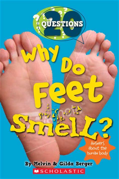 feet smell  questions   gilda berger