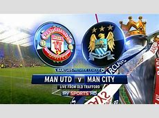 Manchester City vs Manchester United the first derby of