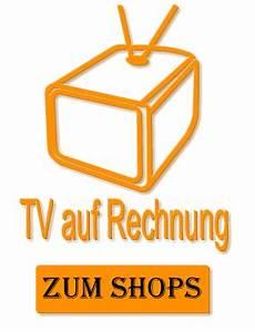 Fernseher Auf Rechnung Kaufen Als Neukunde : tv auf rechnung bestellen als neukunde ~ Themetempest.com Abrechnung