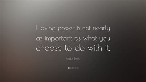 roald dahl quote  power     important