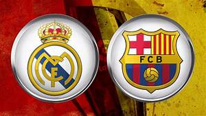 Match Preview -... Real Madrid Barcellona Quotes