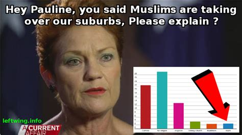 Pauline Hanson Memes - pauline hanson thinks muslims are taking over our suburbs not according to the census though