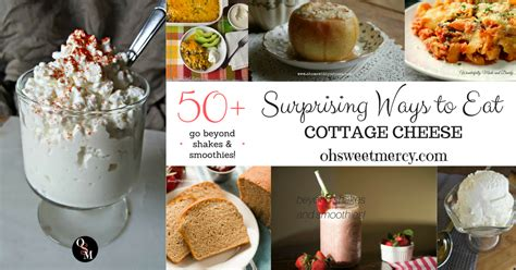 ways to eat cottage cheese 50 surprising ways to eat cottage cheese oh sweet mercy