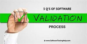 what are iq oq pq the 3 q 39 s of software validation