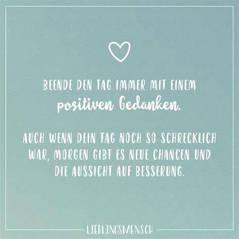 beende den tag immer mit einem positiven gedanken auch