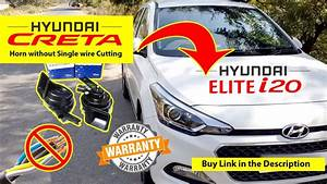 Hyundai Creta Stock Horn Installation In Elite I20 Without
