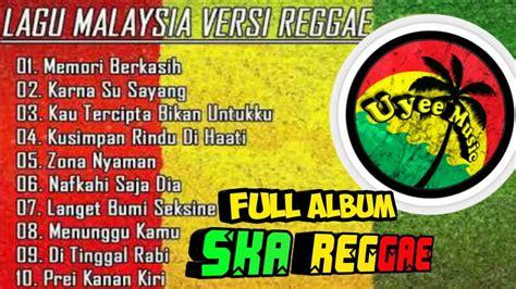 Reggae indonesia dhyo haw, sunset, steven u0026 coconuttreez, tony q rastafara full album terbaik 2020 mp3 duration 1:25:23 size 195.43 mb / tembang kenangan 7. lagu malaysia versi reggae-full album terbaru 2019 - uyee music - YouTube