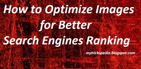 Better Search Engine Ranking - how to optimize images for better search engines ranking